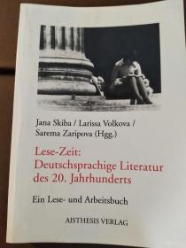Lese-Zeit: Deutschsprachige Literatur des 20. Jahrhunderts: Ein Lese- und Arbeitsbuch