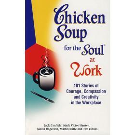 心灵鸡汤.职场篇Chicken Soup for the Soul at Work Jack Canfield Oversea Publishing House 1996-12 9781558744240