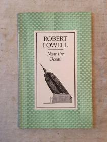 ROBERT LOWELL:Near the ocean(55页,费伯出版社1985年)