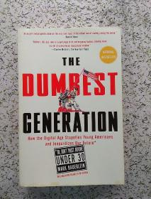 The Dumbest Generation:How the Digital Age Stupefies Young Americans and Jeopardizes Our Future
