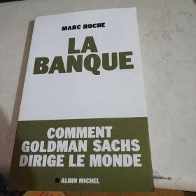 MARC ROCHE LA BANQUE(高盛黑洞:看金融巨鳄如何吸金全球 )