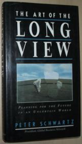 英文原版书 The Art of the Long View: Planning for the Future in an Uncertain World 精装 Hardcover 1991 Peter Schwartz