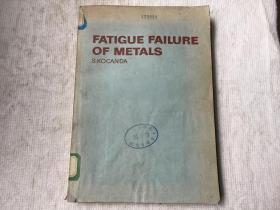 Fatigue Failure of Metals 金属的疲劳破坏(英文,S.KOCANDA著)