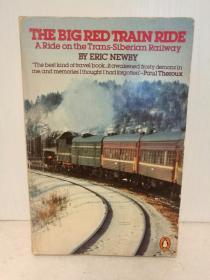艾克•纽比:搭上红色列车 Big Red Train Ride: A Ride on the Trans-Siberian Railway by Eric Newby (Penguin Books 1980年美国版)(旅行)英文原版书