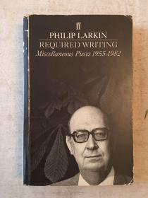 PHILIP LARKIN:REQUIRED WRITING(315页,费伯出版社1983年初版,馆藏书)