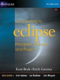 Contributing to Eclipse:Principles, Patterns, and Plug-Ins   Erich 著,Kent Beck 著 Addison-Wesley Professional   9780321205759