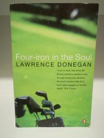 Four Iron in the Soul by Lawrence Donegan (高尔夫)英文原版书