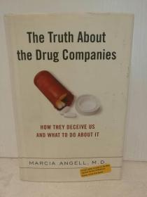 制药业的真相:一个2000亿美元的行业是怎样欺骗我们的 The Truth About the Drug Companies: How They Deceive Us and What to Do About It by Marcia Angell (医疗)英文原版书