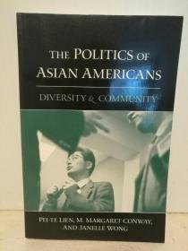 亚裔美国人政治活动:多样性与社区 The Politics of Asian Americans: Diversity and Community (美国少数族裔)英文原版书