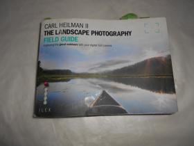 The Landscape Photographers Field Guide. Carl Heilman II 英文原版