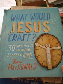 WHAT WOULD JESUS