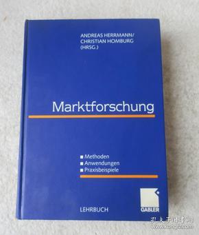 Marktforschung.: Methoden - Anwendungen - Praxisbeispiele 市场研究方法 - 应用程序 - 实用的例子。(精装 德文原版)