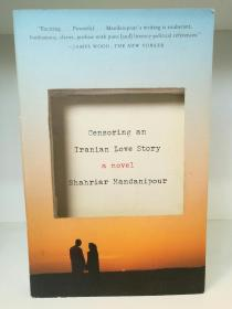 Censoring an Iranian Love Story by Shahriar Mandanipour (伊朗文学)英文原版书