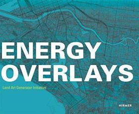 现货 Energy Overlays: Land Art Generator Initiative 英文原版 能源覆盖图 可再生能源 新型城市 能源基础设施