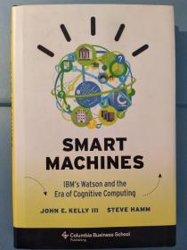 Smart Machines: IBMs Watson and the Era of Cognitive Computing