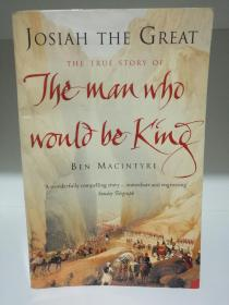 Josiah the Great:The True Story of the Man Who Would Be King by Ben Macintyre (阿富汗)英文原版书