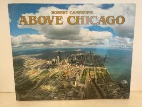 鸟瞰芝加哥  大型画册 Above Chicago (国家与城市)英文原版书