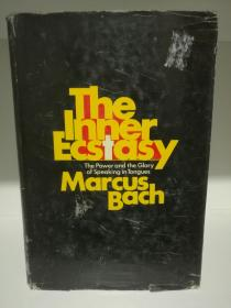 he Inner Ecstasy:The Power and the Glory of Speaking in Tongues by Marcus Bach (宗教)英文原版书