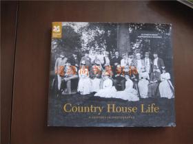 英文原版 Country House Life:A Centory In Photographs(16开精装,没有印章字迹勾划)