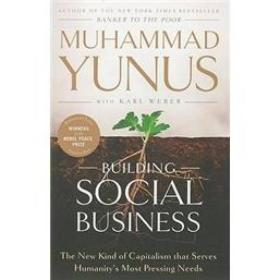 9781586489564-je-Building Social Business: The New Kind of Capitalism that Serves Humanity's Most Pressing Needs (英语)
