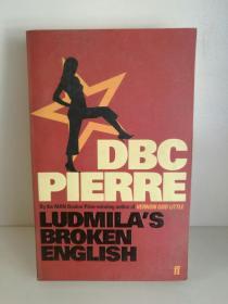 Ludmilas Broken English by DBC Pierre (澳大利亚文学) 英文原版书