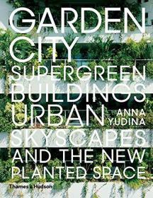 Garden City: Supergreen Buildings, Urban