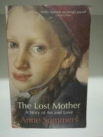 The Lost Mother:A Story of Art and Love by Anne Summers (绘画)英文原版书
