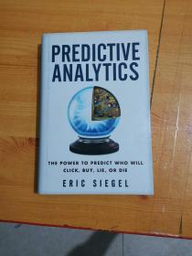 Predictive Analytics: The Power to Predict Who Will Click, Buy, Lie, or Die(英文原版) 精装