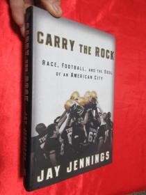 Carry the Rock: Race, Football, and the So...      (小16开,硬精装)    【详见图】