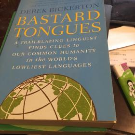 Bastard Tongues: A Trailblazing Linguist Finds Clues to Our Common Humanity in the World\'s Lowliest Languages [平装]全新270页