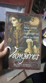 Vampires: A Field Guide to the Creatures T...