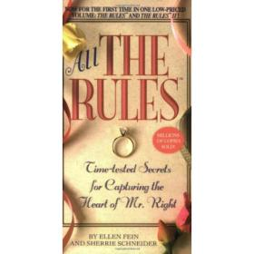 All the Rules:Time-tested Secrets for Capturing the Heart of Mr. Right