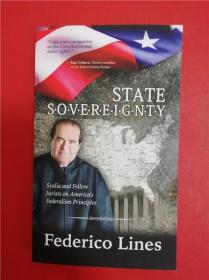 State Sovereignty: Scalia and Fellow Jurists on America's Federalism Principles (州的主权:斯卡利亚与同道大法官论美国联邦制度之原理)
