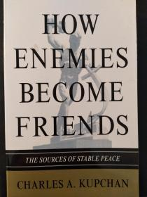How Enemies become Friends: The Sources of Stable Peace.