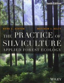 预订2周到货  The Practice of Silviculture: Applied Forest Ecology 英文原版 造林实践:应用森林生态学 Mark S. Ashton
