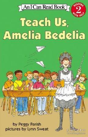 Teach Us, Amelia Bedelia (I Can Read, Level 2)教我们吧,阿米莉亚·贝迪利亚