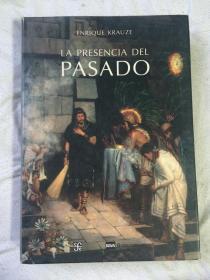 LA PRESENCIA DEL PASADO(大量精美绘画/详细见全图)【外文原版 8开布面精装+书衣 2005年印刷全铜版彩印 看图见描述】(补图勿订)