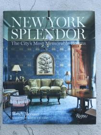 New York Splendor: The Citys Most Memorable Rooms