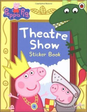 Peppa Pig: Theatre Show Sticker Book  粉红猪小妹:剧场秀贴纸书