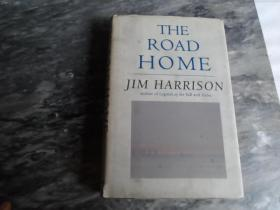 THE ROAD HOME[精装大32开446页]  《归乡之路》(The Road Home)吉姆·哈里森(Jim Harrison)