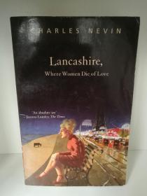 Lancashire, Where Women Die of Love by Charles Nevin (旅行)英文原版书