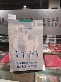 TEACHING TENNIS THE USTA WAY[用美国网球联合会的方式教网球]