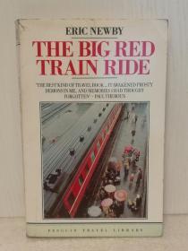 艾瑞克•纽比:搭上红色列车 The Big Red Train Ride:A Ride on the Trans-Siberian Railway by Eric Newby (Penguin Books 1980年英国版) (旅行)英文原版书
