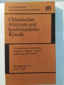 Chinesisches Altertum und konfuzianische Klassik: Politisches Denken in China von der Chou-Zeit bis zum Han-Reich