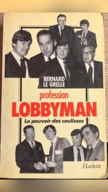 Profession LOBBYMAN BERNARD LE GRELLE[职业游说者]