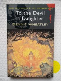 TO THE DEVIL A DAUGHTER 恶魔的女儿 9781840225440