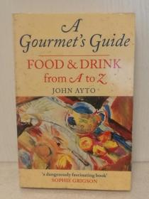 A Gourmets Guide: Food and Drink From A to Z by John Ayto(烹调)英文原版书