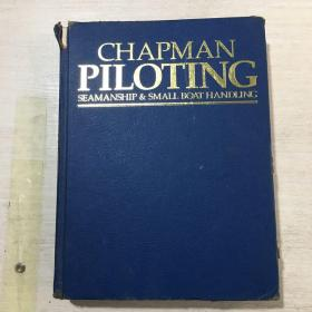 CHAPMAN PILOTING: SEAMANSHIP & SMALL BOAT HANDLING查普曼导航技术(英文原版)精装