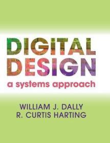 现货 Digital Design: A Systems Approach 英文原版 William J. Dally  数字设计 系统方法 威廉J戴 R.柯蒂斯雅 数字系统工程 剑桥大学