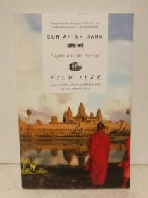 Sun After Dark: Flights Into the Foreign by Pico Iyer(旅行)英文原版书